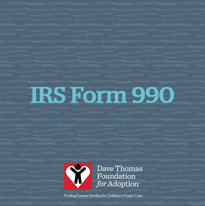 Irs Form 990 June 30 2017 Dave Thomas Foundation For Adoption